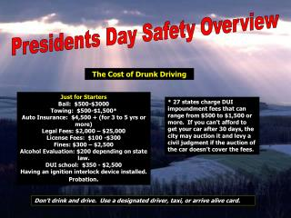 Don't drink and drive.  Use a designated driver, taxi, or arrive alive card.