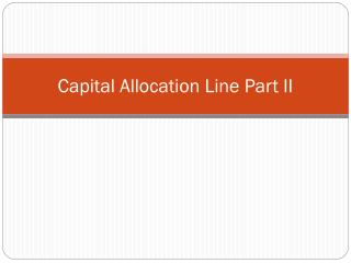 Capital Allocation Line Part II