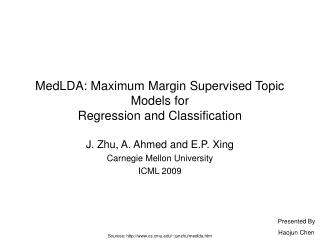 MedLDA: Maximum Margin Supervised Topic Models for Regression and Classification