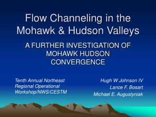 Flow Channeling in the Mohawk & Hudson Valleys