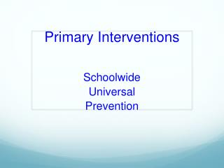 Primary Interventions