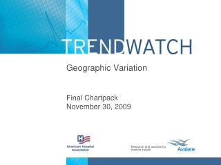 Geographic Variation Final Chartpack November 30, 2009