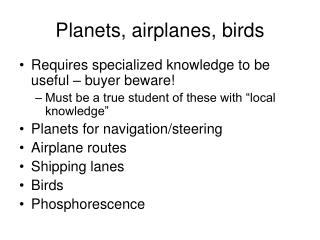 Planets, airplanes, birds