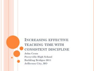 Increasing effective teaching time with consistent discipline