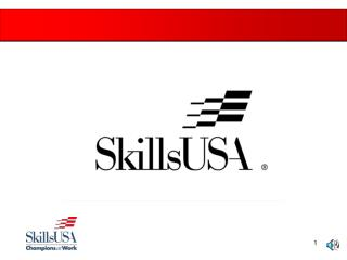 SkillsUSA is a partnership of students, teachers and industry representatives, working together to ensure America has a