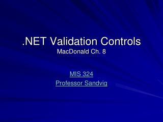 .NET Validation Controls MacDonald Ch. 8