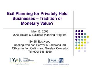 Exit Planning for Privately Held Businesses � Tradition or Monetary Value?