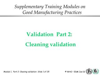 Validation  Part 2:   Cleaning validation