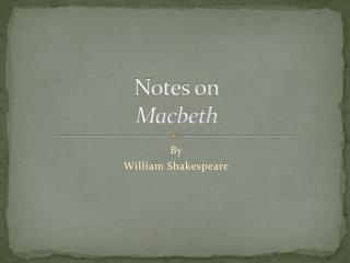 Notes on  Macbeth