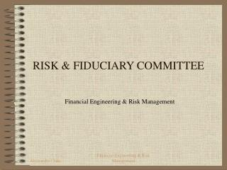 RISK & FIDUCIARY COMMITTEE