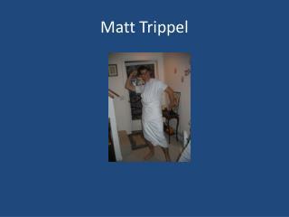 Matt  Trippel