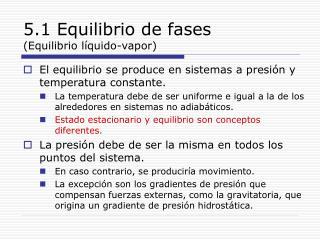 5.1 Equilibrio de fases (Equilibrio líquido-vapor)
