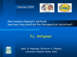 P.L. Antignani Dept.  of Angiology, (Director: C. Allegra) s.Giovanni Hospital, Rome, Italy