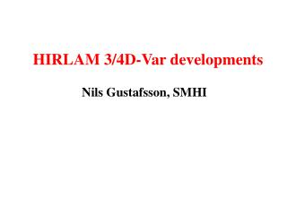 HIRLAM 3/4D-Var developments