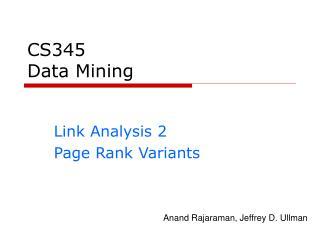 CS345 Data Mining