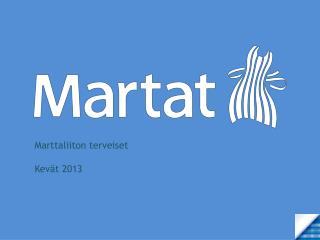Marttaliiton terveiset  Kev�t 2013
