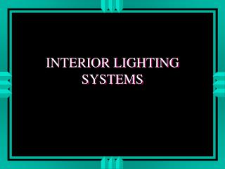INTERIOR LIGHTING SYSTEMS