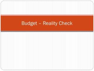 Budget – Reality Check
