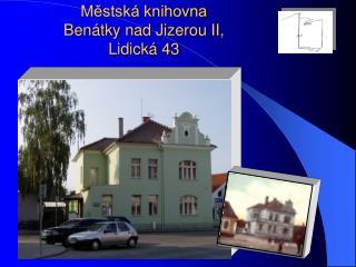 M?stsk� knihovna Ben�tky nad Jizerou II, Lidick� 43