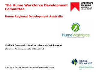 The Hume Workforce Development Committee Hume Regional Development Australia