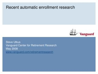 Recent automatic enrollment research