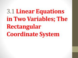 3.1  Linear Equations in Two Variables; The Rectangular Coordinate System