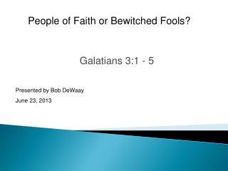 Galatians 3:1 - 5