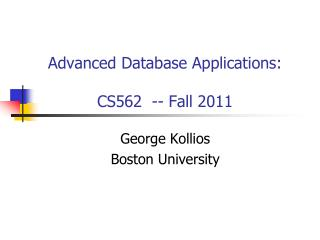 Advanced Database Applications: CS562  -- Fall 2011