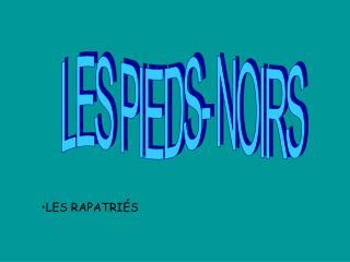 LES PIEDS- NOIRS