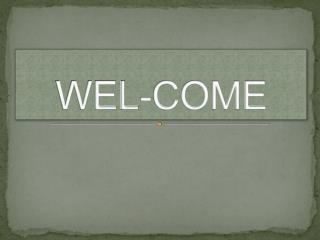 WEL-COME
