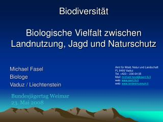 Biodiversität Biologische Vielfalt zwischen Landnutzung, Jagd und Naturschutz