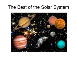 The Best of the Solar System