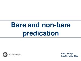 Bare and non-bare  predication