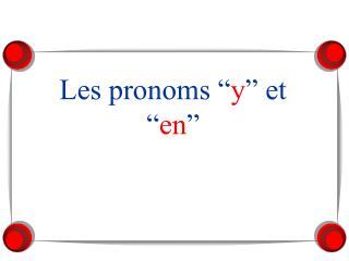 """Les pronoms """" y """" et """" en """""""