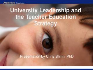 University Leadership and the Teacher Education Strategy