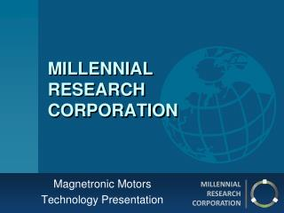 MILLENNIAL  RESEARCH CORPORATION