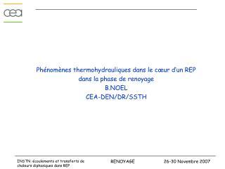 Phénomènes thermohydrauliques dans le cœur d'un REP  dans la phase de renoyage B.NOEL