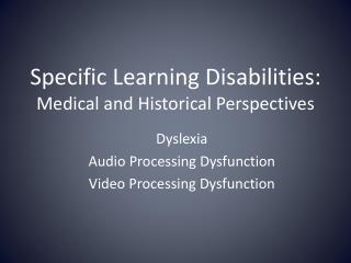 Specific Learning Disabilities: Medical and Historical Perspectives