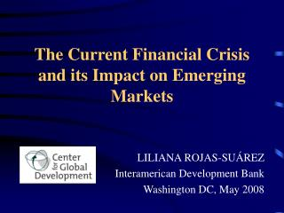 The Current Financial Crisis and its Impact on Emerging Markets