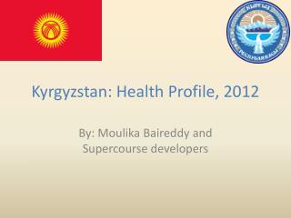 Kyrgyzstan: Health Profile, 2012