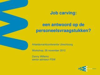 Job carving:  een antwoord op de personeelsvraagstukken?
