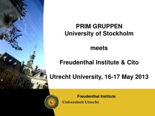 PRIM  GRUPPEN University  of  Stockholm meets Freudenthal  Institute &  Cito