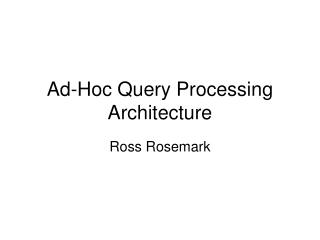 Ad-Hoc Query Processing Architecture