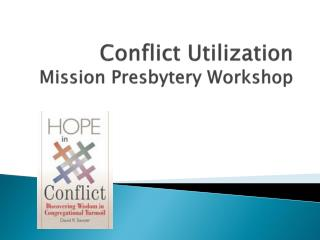 Conflict Utilization Mission Presbytery Workshop