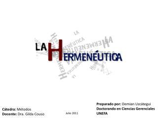 Preparado por:  Demian Uzcátegui Doctorando en Ciencias Gerenciales UNEFA