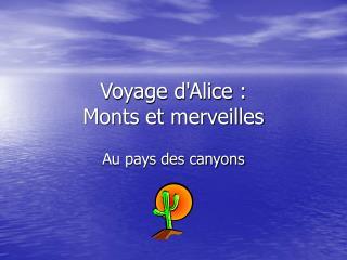 Voyage d'Alice : Monts et merveilles