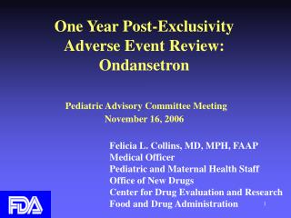 One Year Post-Exclusivity  Adverse Event Review: Ondansetron   Pediatric Advisory Committee Meeting  November 16, 2006
