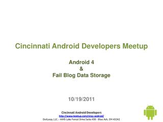 Cincinnati Android Developers  Meetup Android 4 & Fail Blog D ata Storage 10 /19/2011