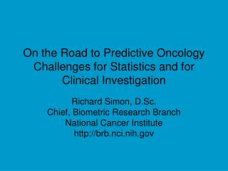 On the Road to Predictive Oncology Challenges for Statistics and for Clinical Investigation
