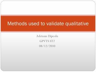 Methods used to validate qualitative
